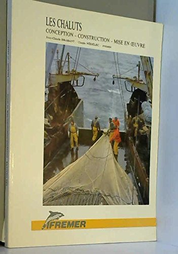 9782905434159: Les chaluts: Conception, construction, mise en œuvre (French Edition)
