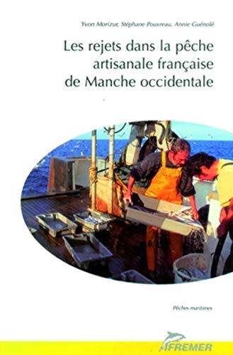 Les Rejets Dans La Pache Artisanale Francaise (French Edition): Morizur
