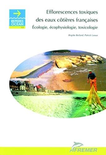 Efflorescences toxiques des eaux cotieres francaises: Ecologie, ecophysiologie, toxicologie (...