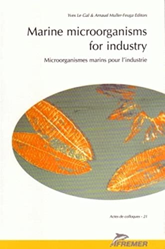 9782905434944: Marine microorganisms for industry =: Microorganismes marins pour l'industrie (Actes de colloques)