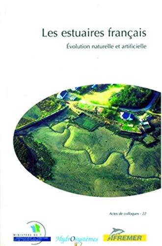 Les estuaires francais: Evolution naturelle et artificielle (Actes de colloques) (French Edition)