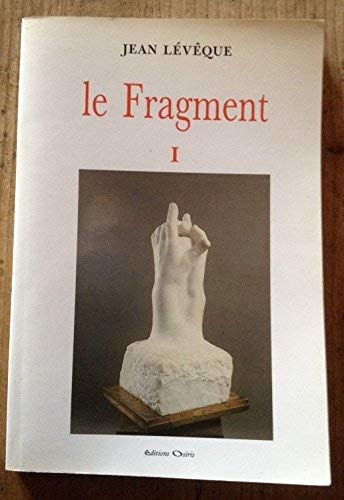 Le fragment (French Edition): Leveque, Jean