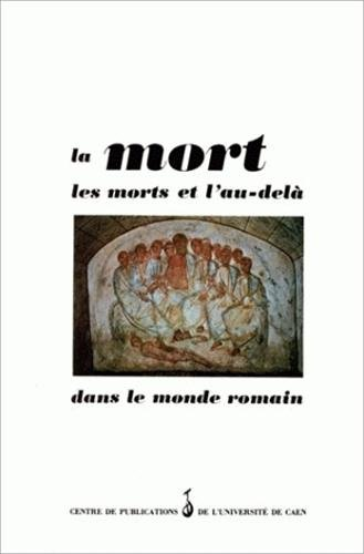 La Mort, les morts et l'au-delà dans: Monique Dondin-Payre; Yann