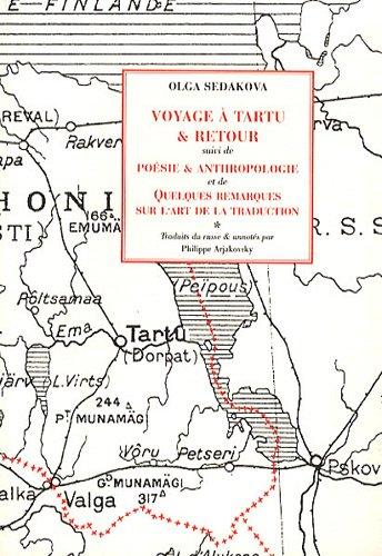 9782905471574: Voyage à Tartu & retour suivi de Poésie & anthropologie et de quelques remarques sur l'art de la traduction