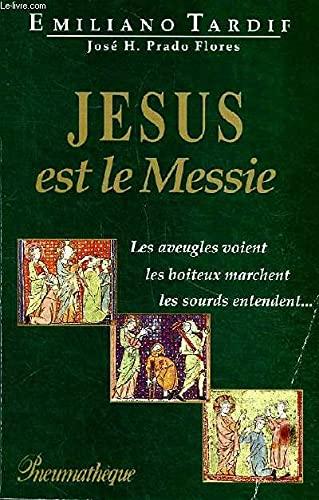 Jésus est le Messie: Emilien Tardif José