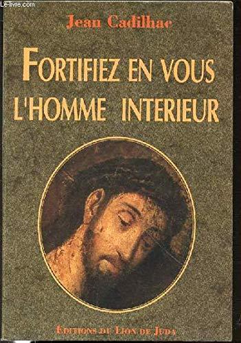 9782905480590: Fortifiez en vous l\'homme intérieur - AbeBooks - Jean ...