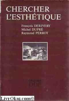 Chercher l'esthétique [Broché] [Jan 01, 1985] Derivery,