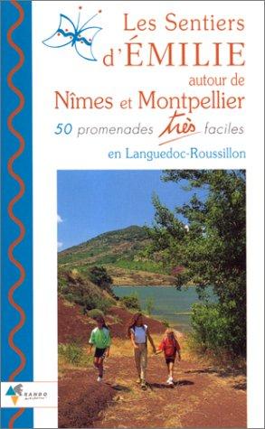 9782905521866: LES SENTIERS D'EMILIE AUTOUR DE NIMES ET MONTPELLIER. 50 promenades très faciles en Languedoc-Roussillon