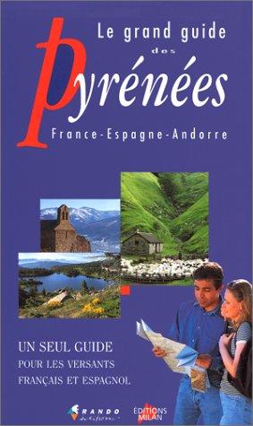 9782905521996: Le grand guide des Pyrénées. France - Espagne - Andorre