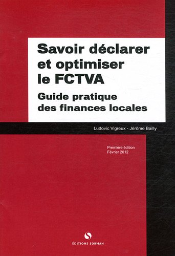 9782905529527: Savoir d�clarer et optimiser le FCTVA : Guide pratique des finances locales