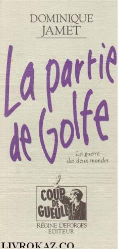 La partie de golfe / la guerre: Jamet d