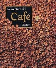 9782905556028: La aventura del café.