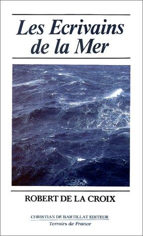 Les écrivains de la mer: Robert de La Croix