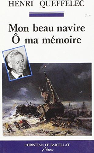 Mon beau navire, ô ma mémoire. Mémoires de Bretagne (2905563710) by Henri Queffélec; Maurice Chavardès