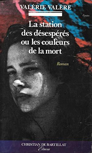 9782905563743: La station des desesperes, ou, Les couleurs de la mort (Collection