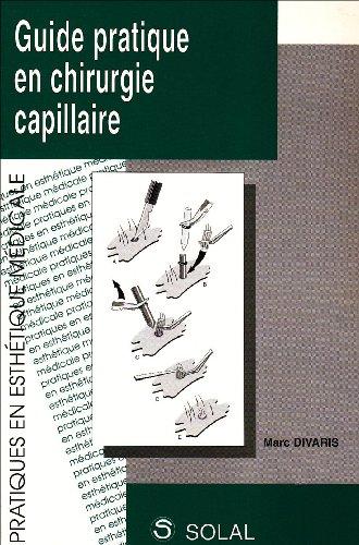 9782905580528: Guide pratique en chirurgie capillaire