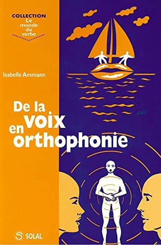 9782905580825: De la voix en orthophonie
