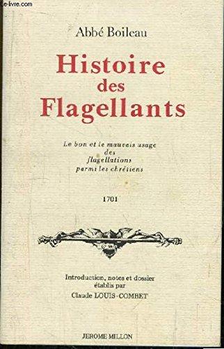 9782905614025: Histoire des flagellants: Le bon et le mauvais usage de la flagellation parmi les chrétiens, 1701 (Collection Atopia) (French Edition)