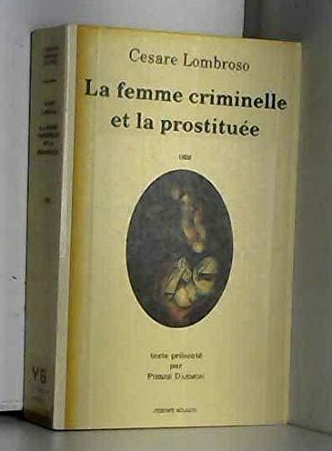 La femme criminelle et la prostituee (Memoires: Césaré Lombroso