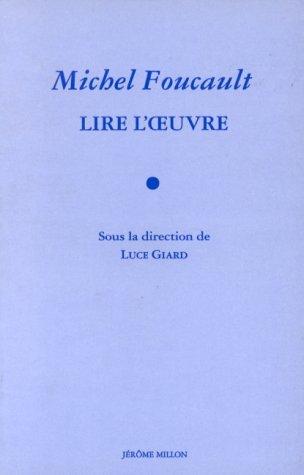 Michel Foucault: lire l'oeuvre (9782905614698) by Luce Giard