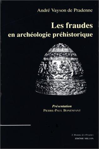 9782905614803: Les fraudes en archéologie préhistorique : avec quelques exemples de comparaison en archéologie générale et sciences naturelles
