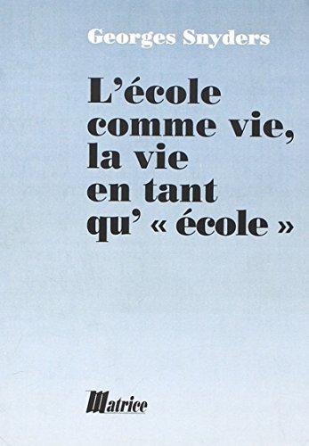 L'École comme vie [Dec 01, 2001] Snyders,