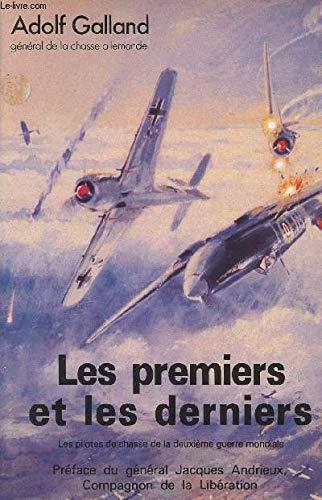 9782905643001: Les premiers et les derniers: les pilotes de chasse de la deuxième guerre mondiale.