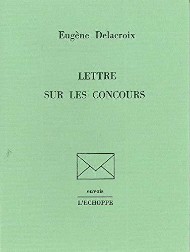 Lettre sur les concours: DELACROIX ( Eugène