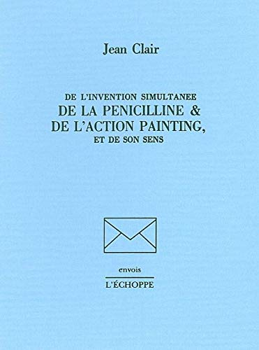 De l'invention simultanee de la penicilline: Clair Jean