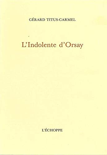 9782905657619: L'Indolente d'Orsay (French Edition)