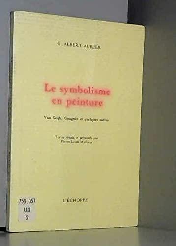 9782905657770: Le symbolisme en peinture: Van Gogh, Gauguin et quelques autres (French Edition)