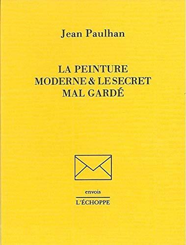 La peinture moderne & le secret mal: Jean Paulhan
