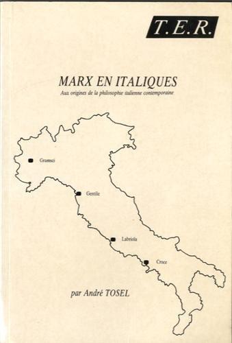 9782905670267: Marx en Italiques : Aux origines de la philosophie italienne contemporaine
