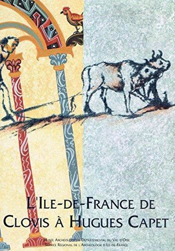 9782905684400: L'Ile-de-France : De Clovis à Hugues Capet