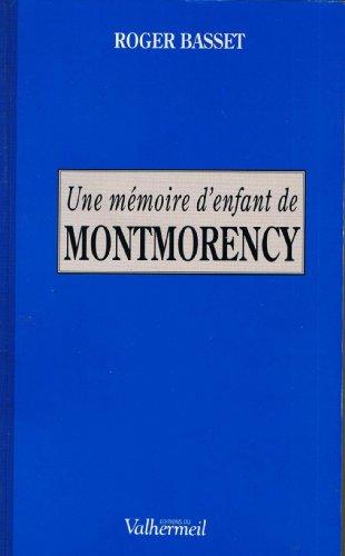 Une mémoire d' enfant de Montmorency: BASSET Roger