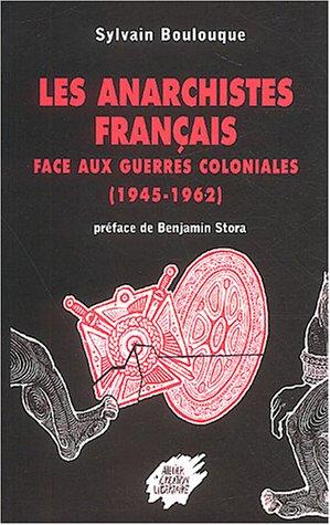 9782905691828: Les anarchistes français face aux guerres coloniales (1945-1962)
