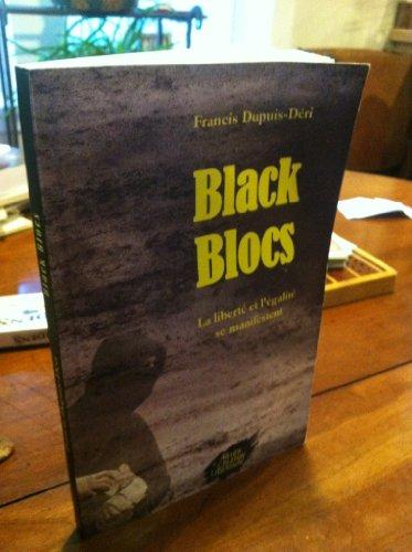 9782905691965: Black Blocs: La Liberte et l'Egalite se Manifestent (Freedom and Equality Manifested)