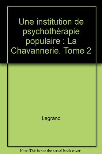 9782905709691: Une institution de psychothérapie populaire : La Chavannerie. Tome 2