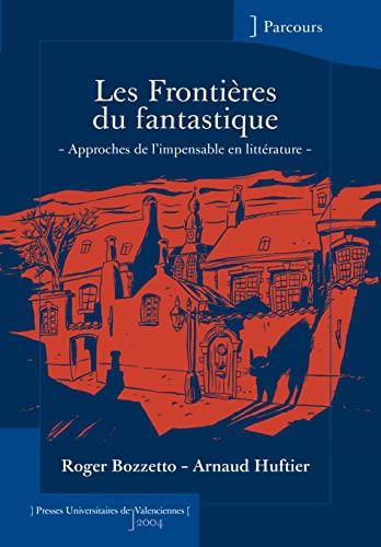 frontieres du fantastique: Arnaud ; Bozzetto, Roger