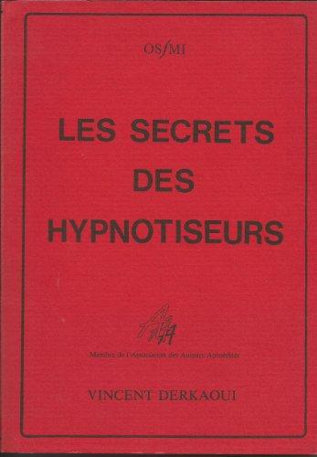 9782905732088: Les Secrets des hypnotiseurs
