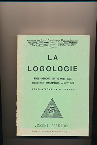 9782905732095: La Logologie : Enseignements divins originels, ésotériques, scientifiques et mystiques, révélations de mystères
