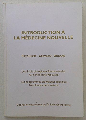 9782905761071: Introduction � la M�decine Nouvelle : Psychisme - Cerveau - Organe