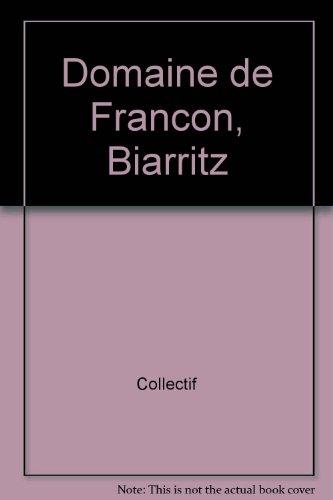 DOMAINE DE FRANCON, BIARRITZ: COLLECTIF