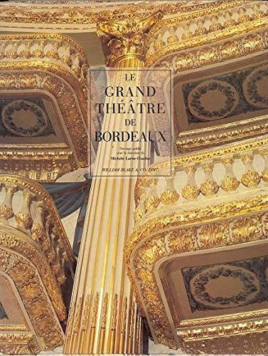 Le Grand Théâtre de Bordeaux. Reportage photogr.: LARUË-CHARLUS (Michèle) [Dir.]