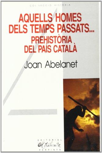 Aquells homes dels temps passats: Joan Abelanet