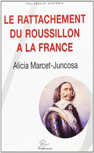 Le rattachement du Roussillon à la France: MARCET-JUNCOSA ( Alícia )