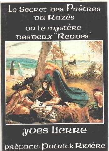 9782905835093: Le Secret des prêtres du Razès ou les Mystères des deux Rennes (Sciences et tradition)