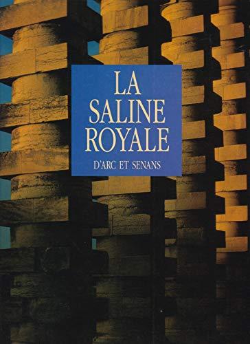 9782905840059: La Saline royale d'Arc et Senans (French Edition)