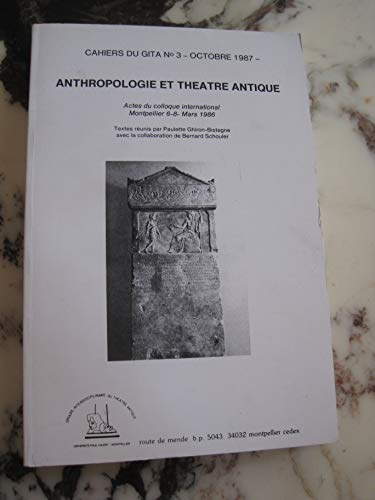 9782905848048: Anthropologie et théâtre antique. Colloque international de Montpellier, 6-8 mars 1986 (Cahiers du Gita)