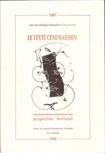 Le Texte cendrarsien: Actes du colloque international: Jacqueline Bernard